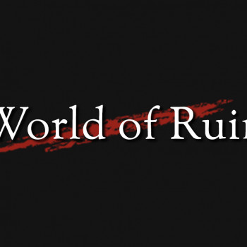 Welcome to The World of Ruin
